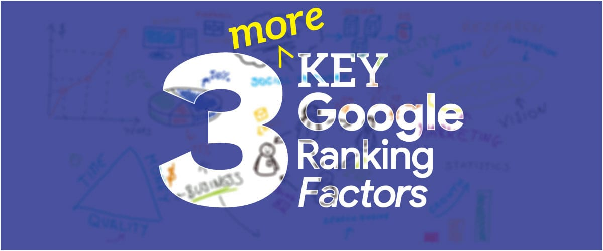 3 More Key Google Ranking Factors in 2017