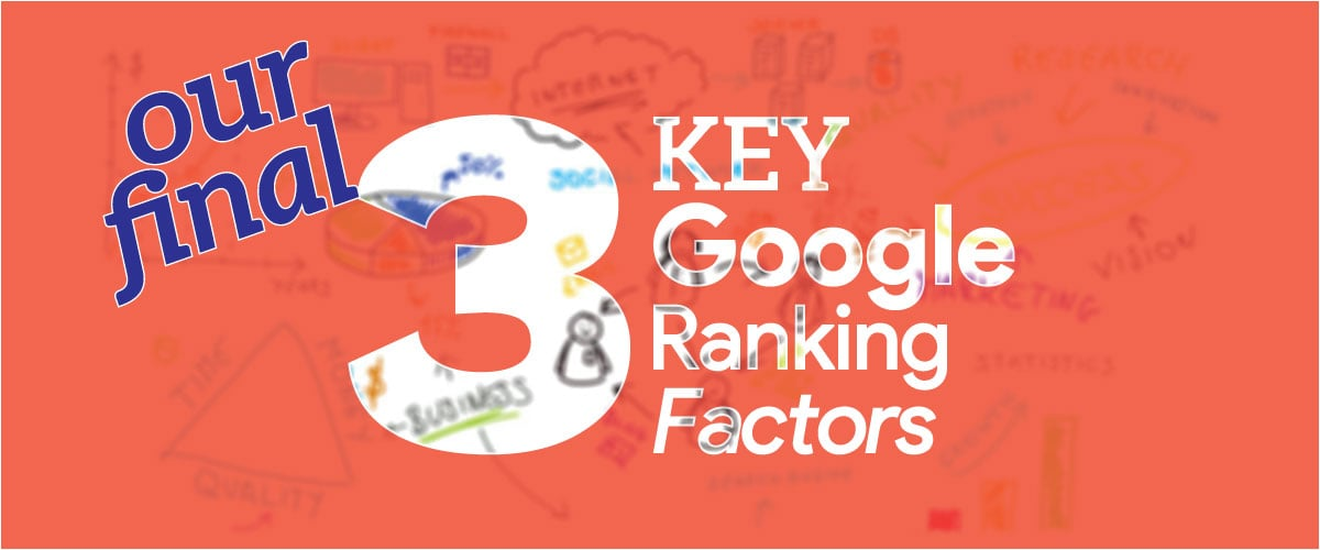 Final 3 key Google ranking tips