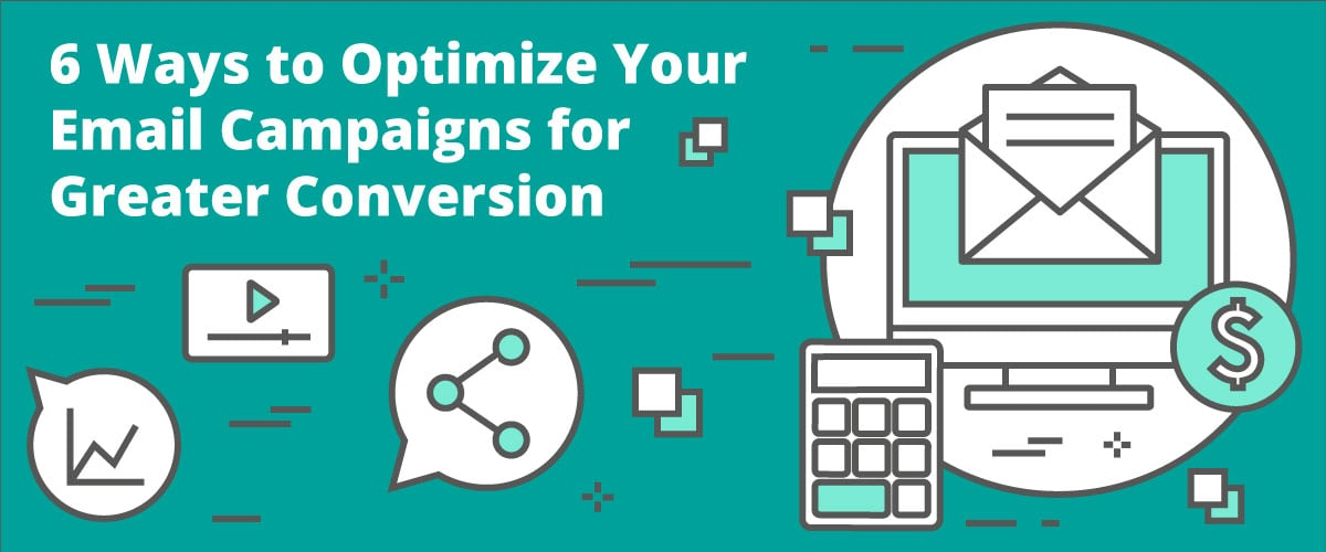 6 Ways to Optimize Your Email Campaigns for Greater Conversion